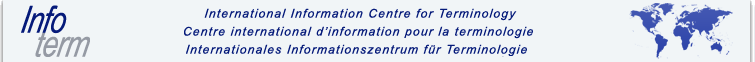 INTERNATIONAL INFORMATION CENTRE FOR TERMINOLOGY